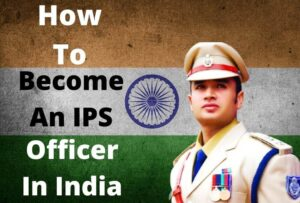 How to become IPS officer in India