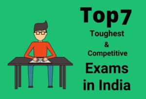 Top 7 Most Competitive and Toughest Exams in India 2020